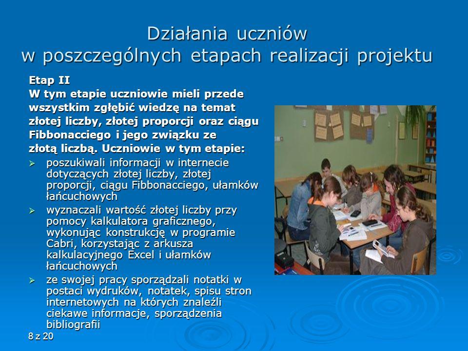 8 z 20 Działania uczniów w poszczególnych etapach realizacji projektu Etap II W tym etapie uczniowie mieli przede wszystkim zgłębić wiedzę na temat zł