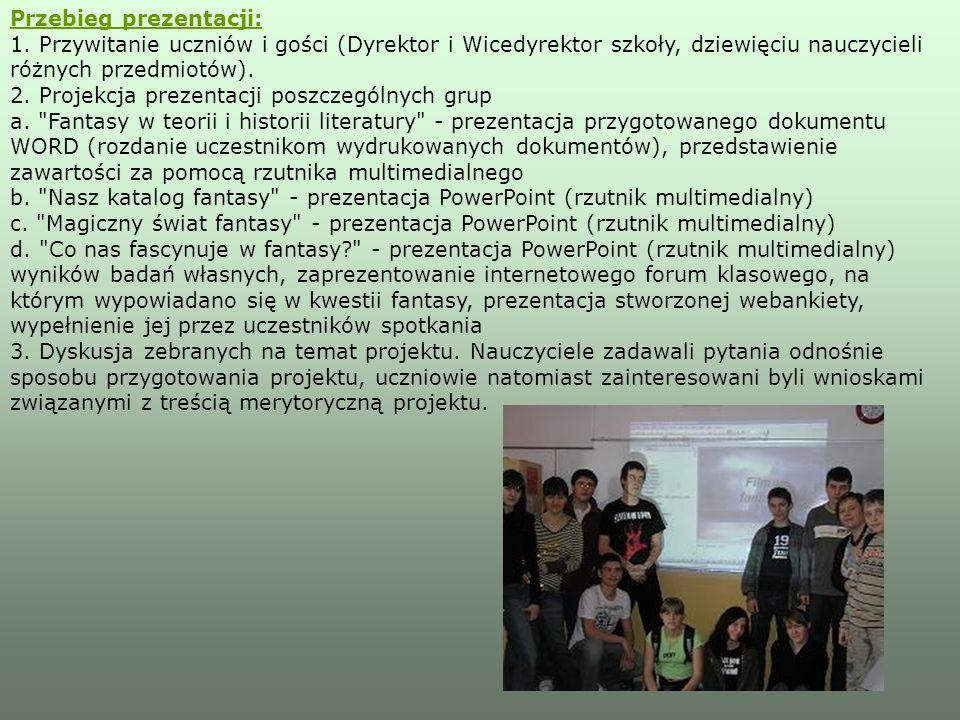 Przebieg prezentacji: 1. Przywitanie uczniów i gości (Dyrektor i Wicedyrektor szkoły, dziewięciu nauczycieli różnych przedmiotów). 2. Projekcja prezen