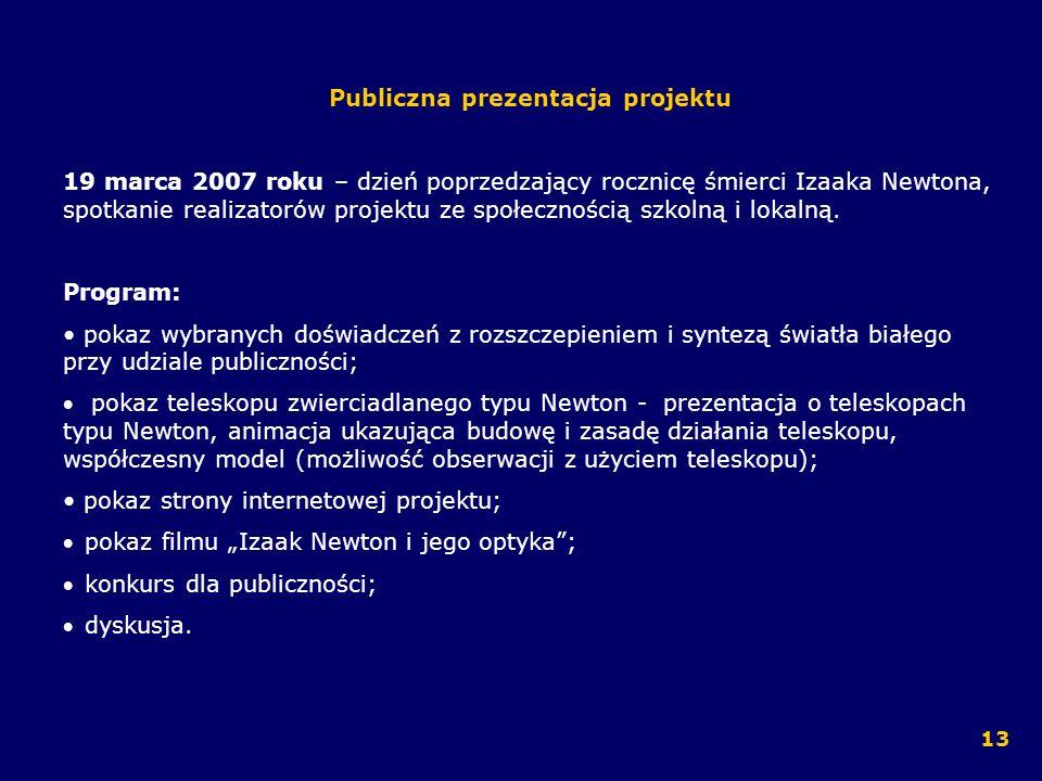 Publiczna prezentacja projektu 19 marca 2007 roku – dzień poprzedzający rocznicę śmierci Izaaka Newtona, spotkanie realizatorów projektu ze społecznoś