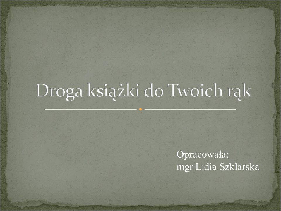 Opracowała: mgr Lidia Szklarska