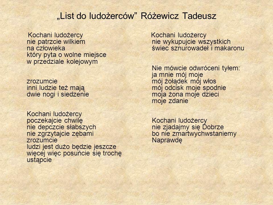 List do ludożerców Różewicz Tadeusz Kochani ludożercy nie patrzcie wilkiem na człowieka który pyta o wolne miejsce w przedziale kolejowym zrozumcie in