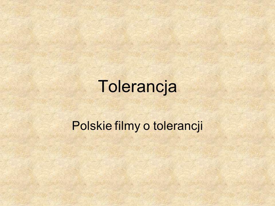 Tolerancja Polskie filmy o tolerancji