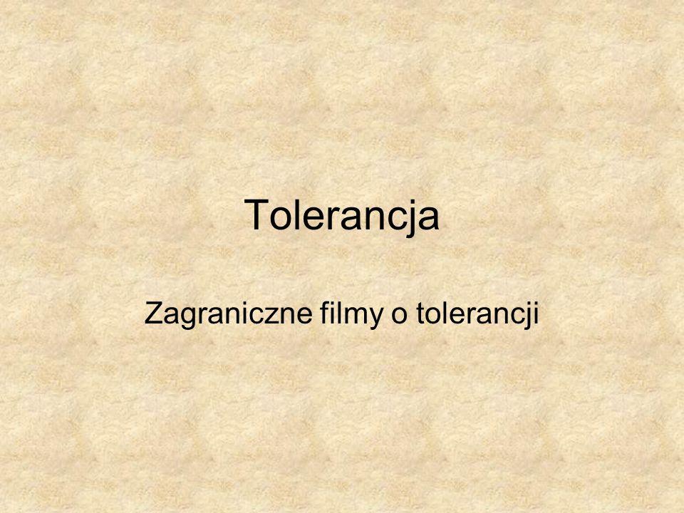 Tolerancja Zagraniczne filmy o tolerancji