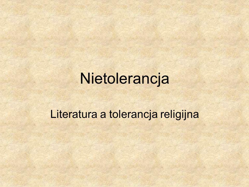 Nietolerancja Literatura a tolerancja religijna