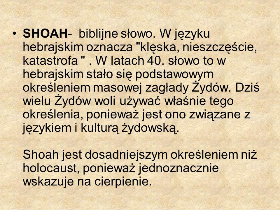 SHOAH- biblijne słowo. W języku hebrajskim oznacza