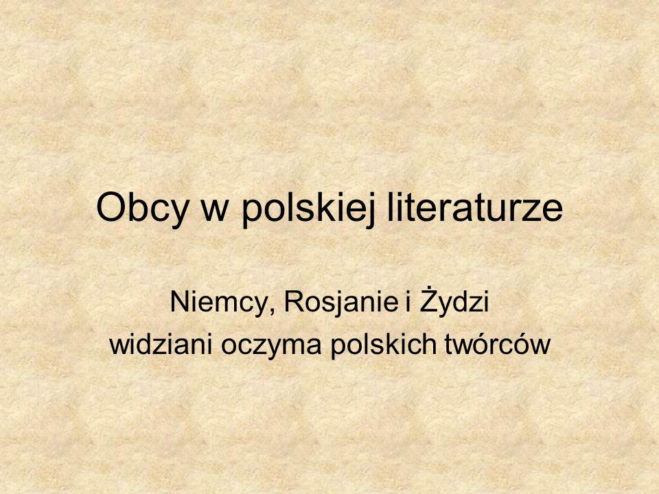 Obcy w polskiej literaturze Niemcy, Rosjanie i Żydzi widziani oczyma polskich twórców