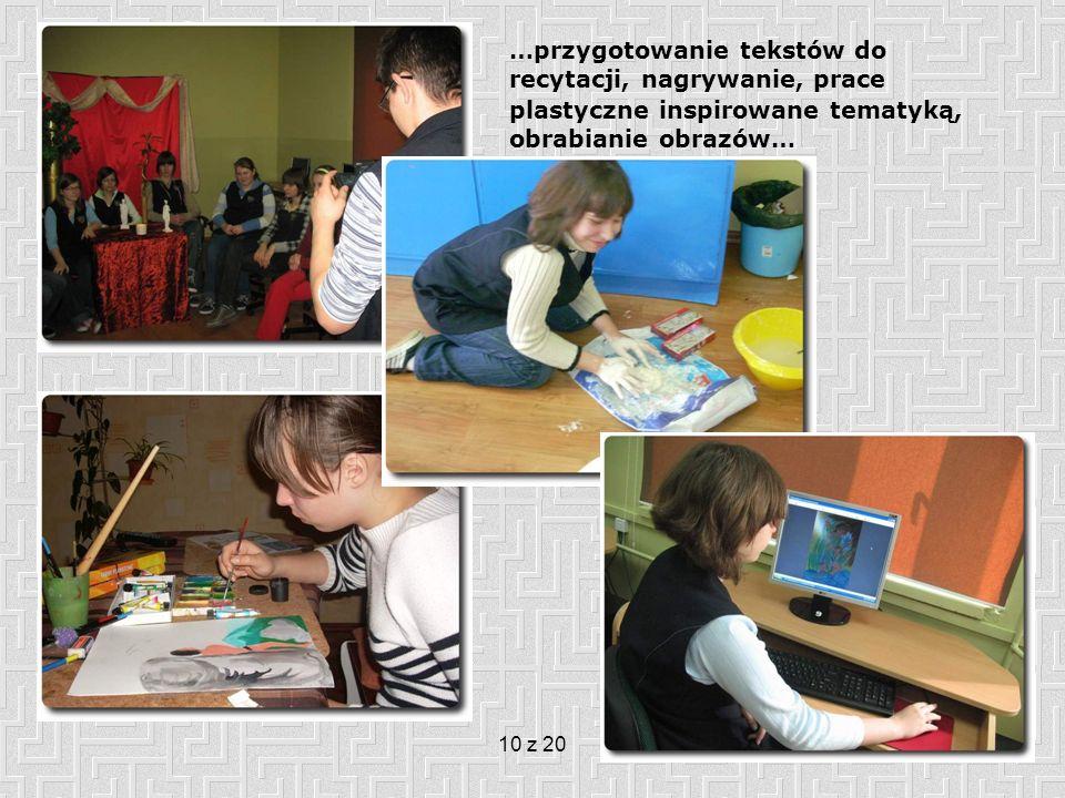 10 z 20 …przygotowanie tekstów do recytacji, nagrywanie, prace plastyczne inspirowane tematyką, obrabianie obrazów…