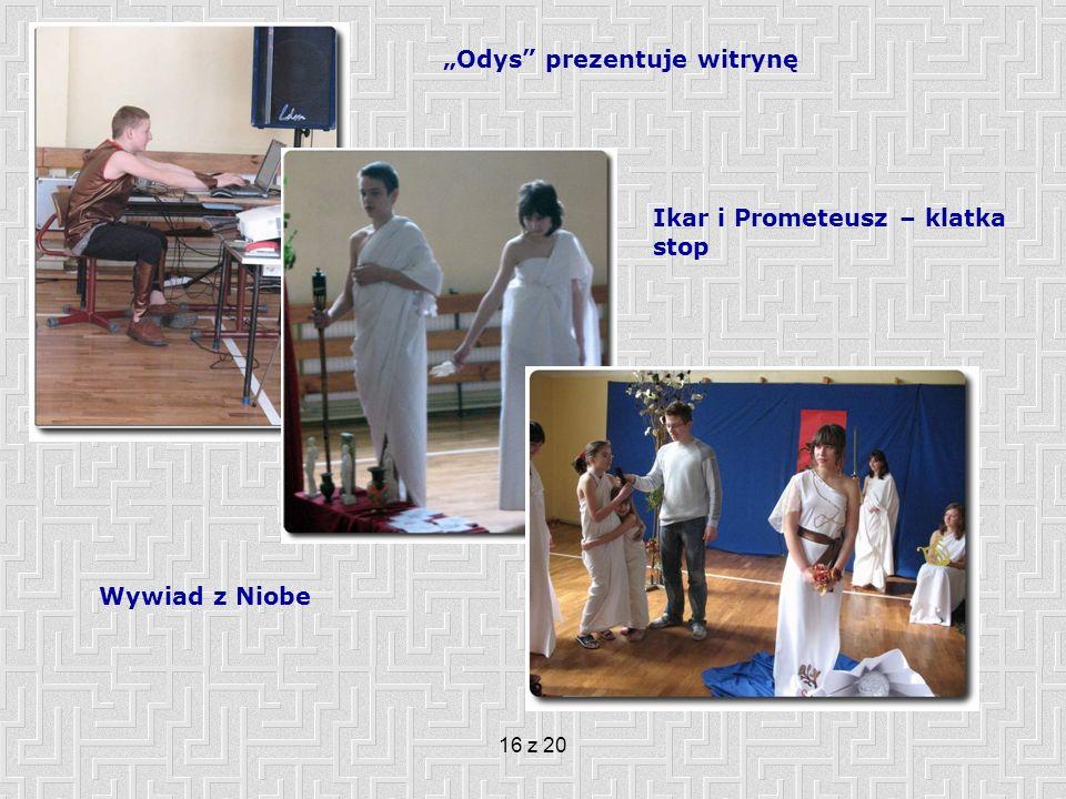 16 z 20 Odys prezentuje witrynę Ikar i Prometeusz – klatka stop Wywiad z Niobe