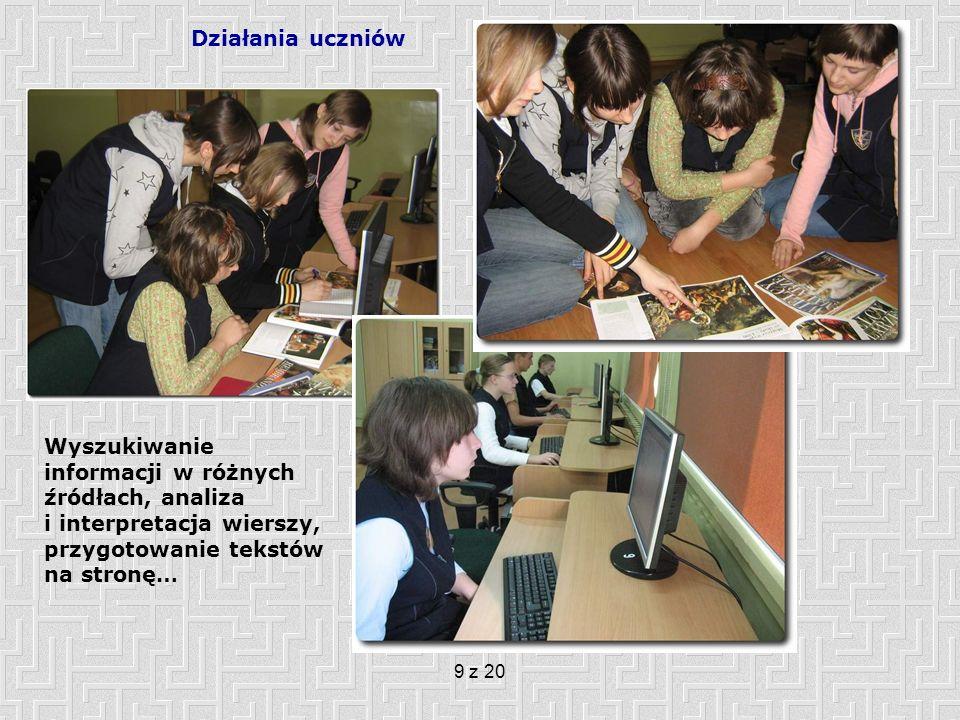9 z 20 Działania uczniów Wyszukiwanie informacji w różnych źródłach, analiza i interpretacja wierszy, przygotowanie tekstów na stronę…