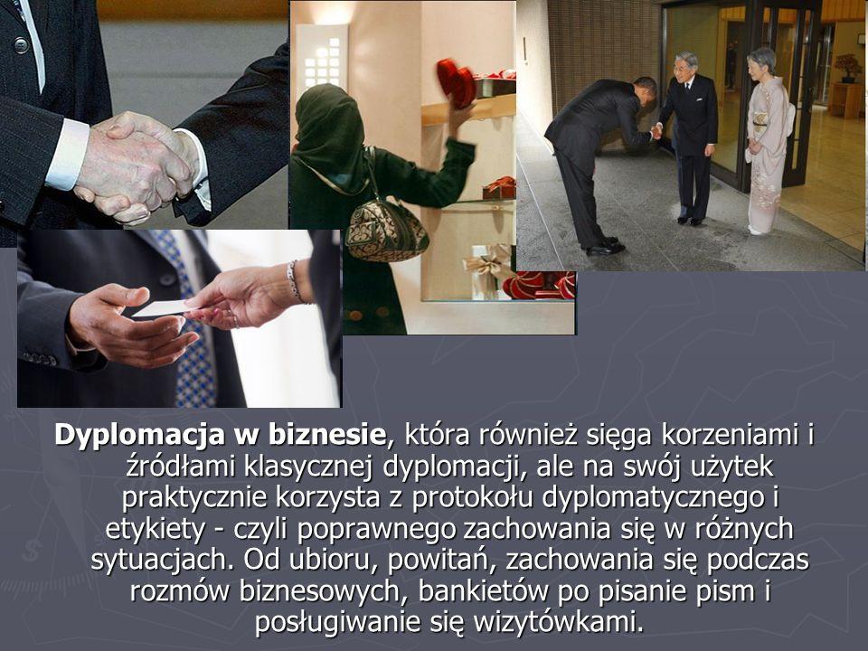 Dyplomacja w biznesie, która również sięga korzeniami i źródłami klasycznej dyplomacji, ale na swój użytek praktycznie korzysta z protokołu dyplomatyc
