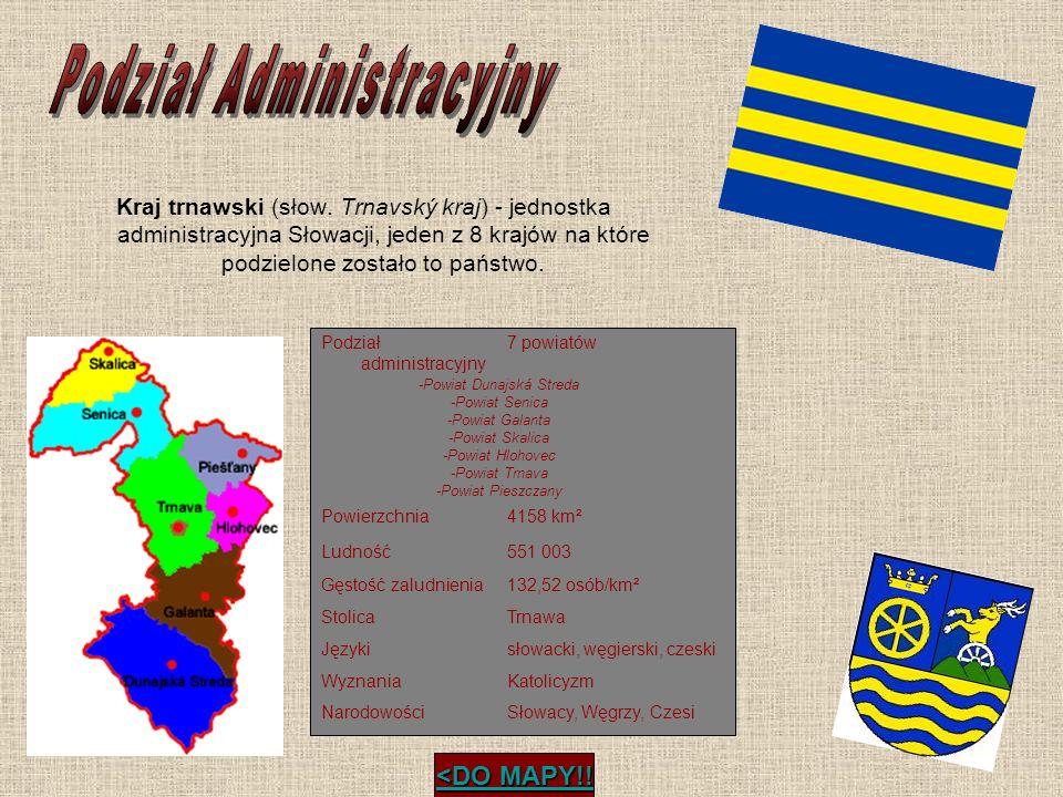 Kraj trnawski (słow. Trnavský kraj) - jednostka administracyjna Słowacji, jeden z 8 krajów na które podzielone zostało to państwo. Podział administrac