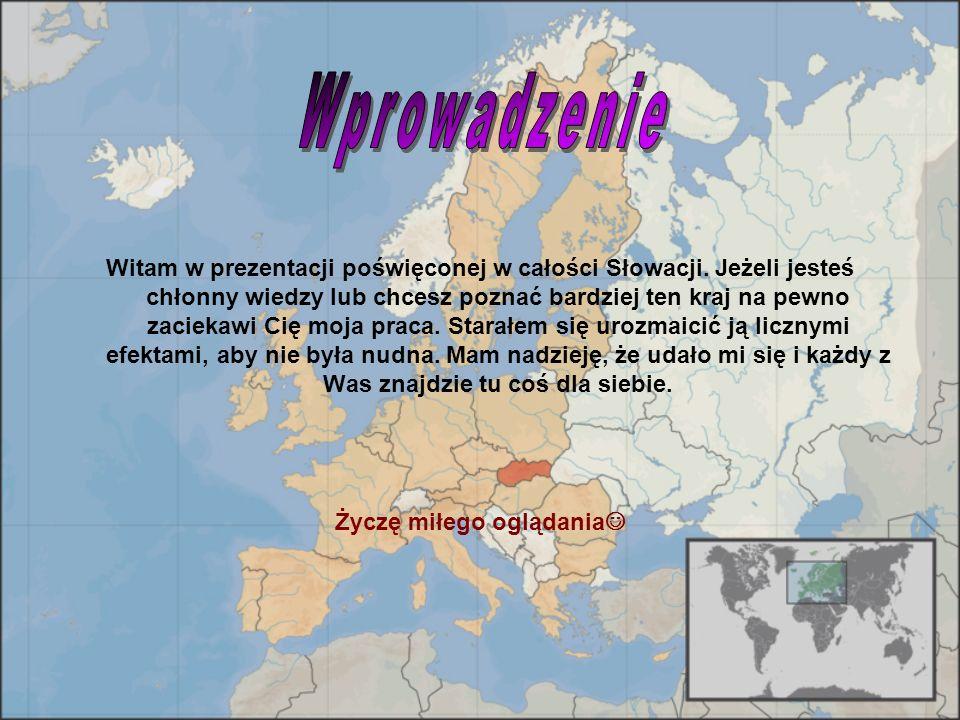 Witam w prezentacji poświęconej w całości Słowacji. Jeżeli jesteś chłonny wiedzy lub chcesz poznać bardziej ten kraj na pewno zaciekawi Cię moja praca
