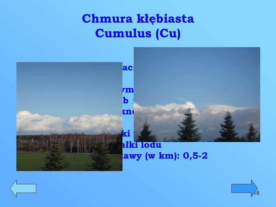 17 Chmura kłębiasto – warstwowa Stratocumulus (Sc) Stratocumulus jest warstwą lub ławicą chmur niskich o szarej barwie.