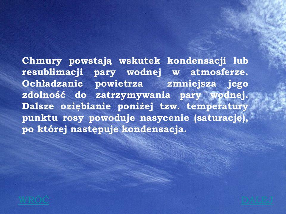 4 Chmury można podzielić: ze względu na wysokość występowania: chmury wysokie chmury średnie chmury niskie ze względu na kształt: chmury pierzaste chmury warstwowe chmury kłębiaste ze względu na budowę wewnętrzną: chmury o rozciągłości poziomej chmury o rozciągłości pionowej (np.