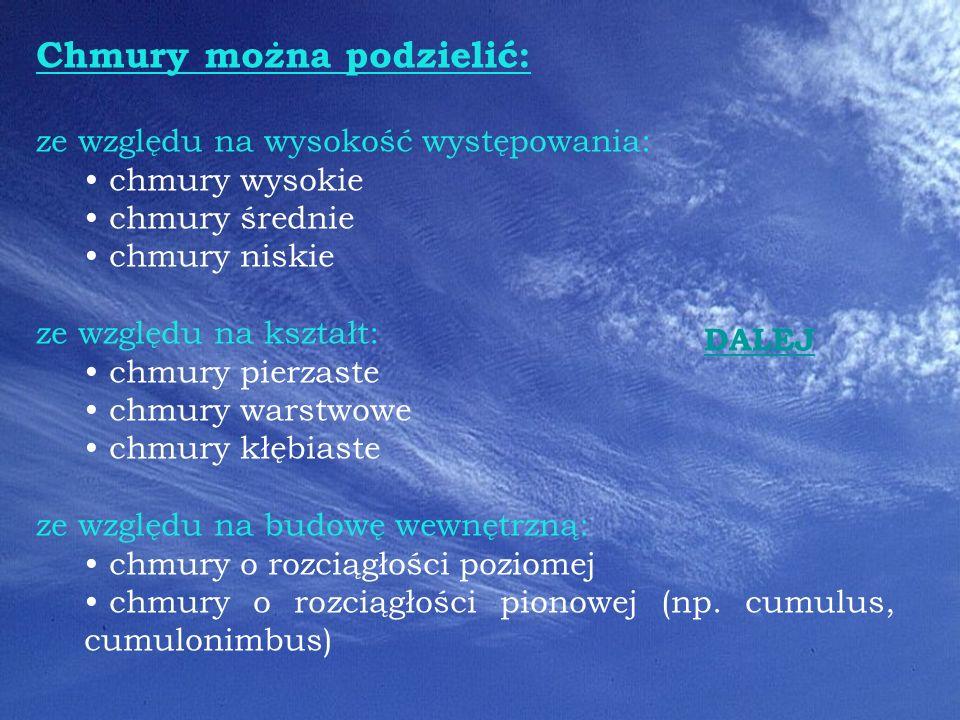 5 Chmury wysokie (7-16 km) Cirrus - wysoka chmura pierzasta Cirrostratus - wysoka chmura pierzasto-warstwowa Cirrocumulus - wysoka chmura pierzasto-kłębiasta, lodowa, baranek