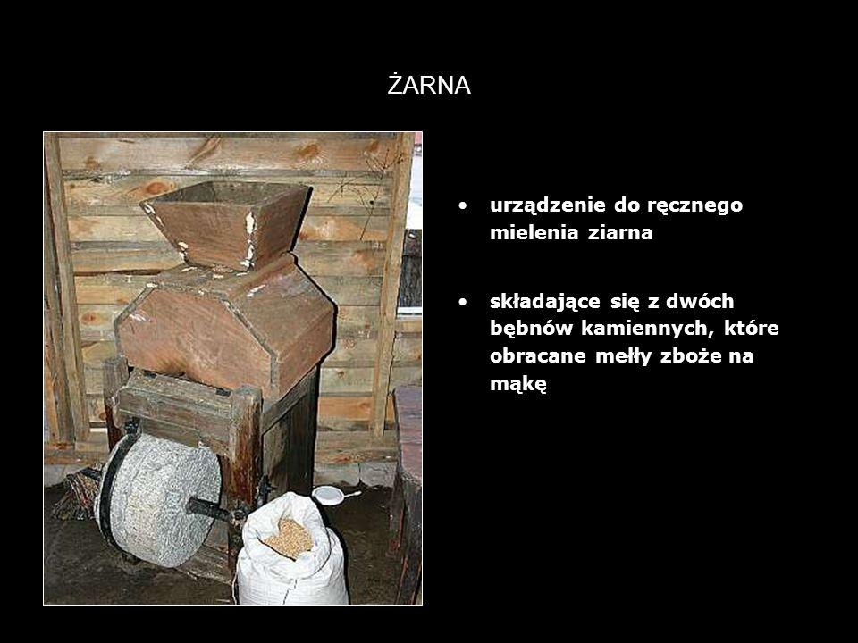19 ŻARNA urządzenie do ręcznego mielenia ziarna składające się z dwóch bębnów kamiennych, które obracane mełły zboże na mąkę