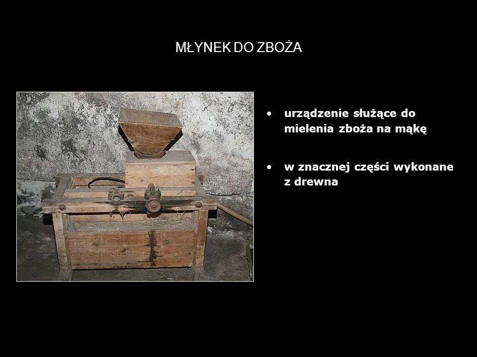 20 MŁYNEK DO ZBOŻA urządzenie służące do mielenia zboża na mąkę w znacznej części wykonane z drewna