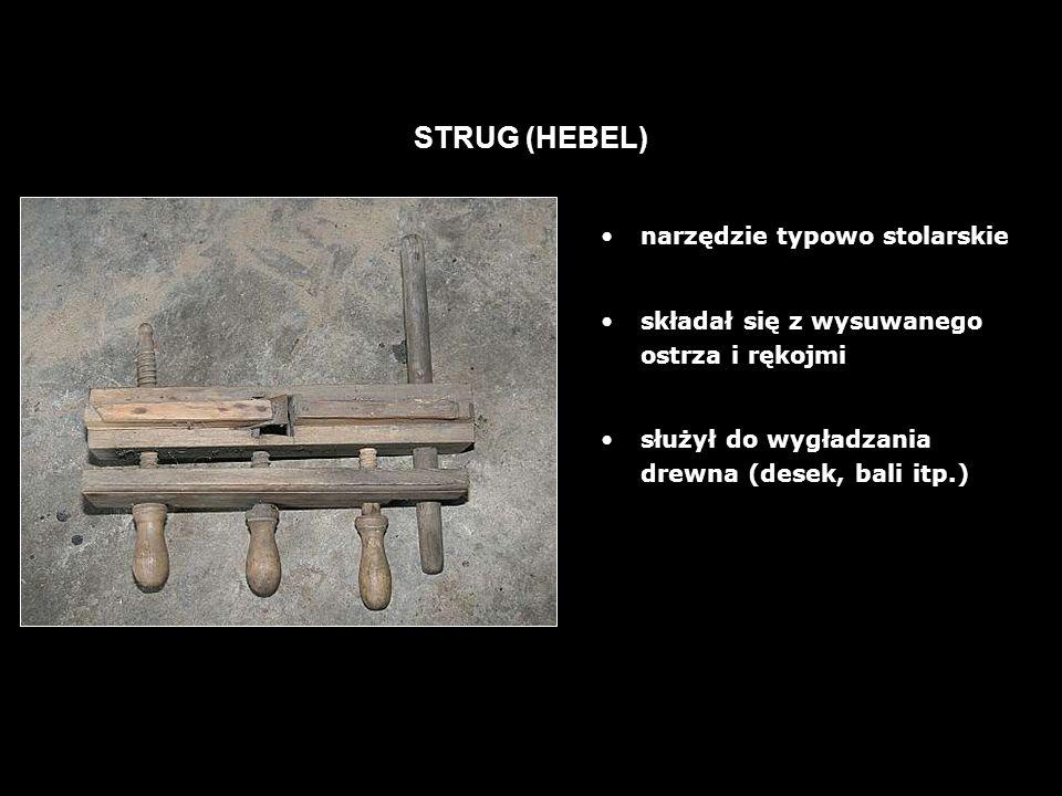 22 STRUG (HEBEL) narzędzie typowo stolarskie składał się z wysuwanego ostrza i rękojmi służył do wygładzania drewna (desek, bali itp.)