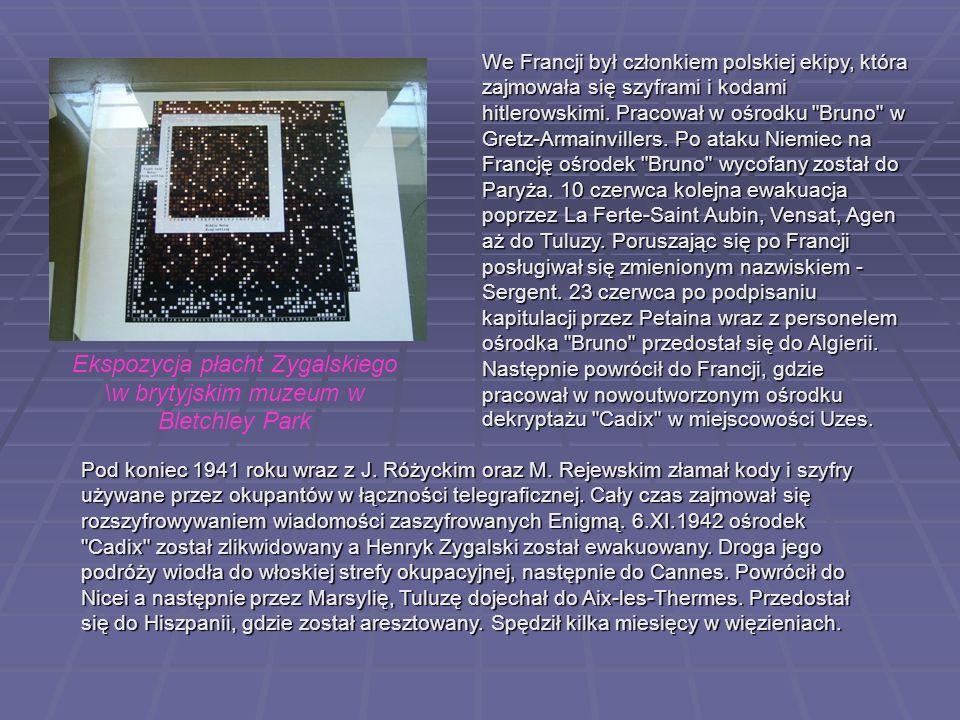 Ekspozycja płacht Zygalskiego \w brytyjskim muzeum w Bletchley Park We Francji był członkiem polskiej ekipy, która zajmowała się szyframi i kodami hitlerowskimi.