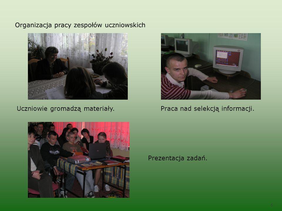 6 Prezentacja zadań. Uczniowie gromadzą materiały.Praca nad selekcją informacji.