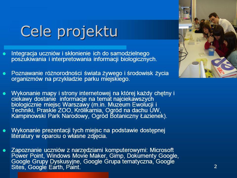 2 Cele projektu Integracja uczniów i skłonienie ich do samodzielnego poszukiwania i interpretowania informacji biologicznych. Poznawanie różnorodności