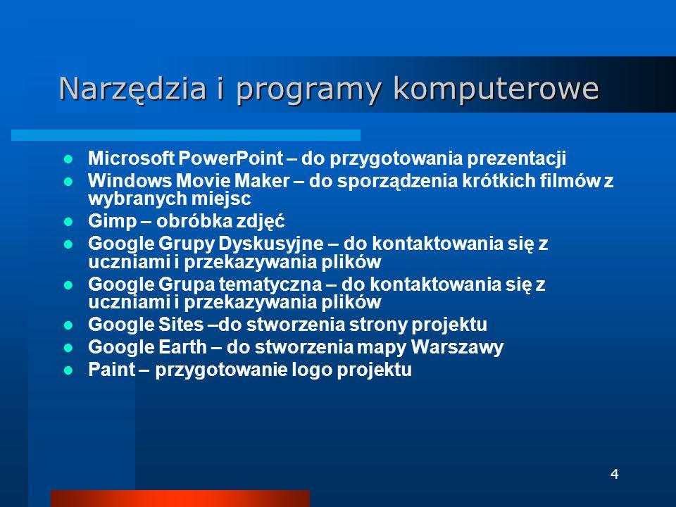 4 Narzędzia i programy komputerowe Microsoft PowerPoint – do przygotowania prezentacji Windows Movie Maker – do sporządzenia krótkich filmów z wybrany