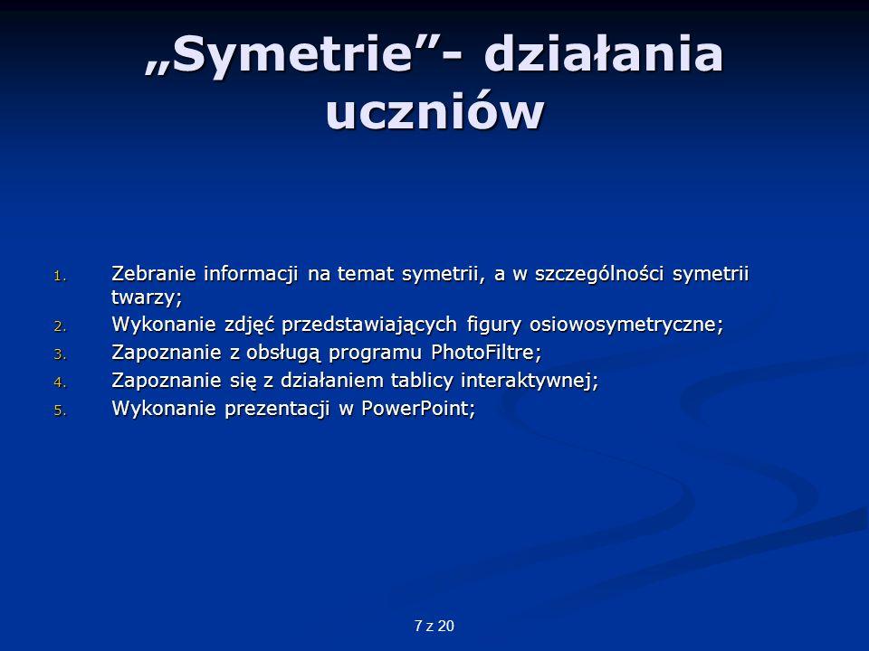 7 z 20 Symetrie- działania uczniów 1.