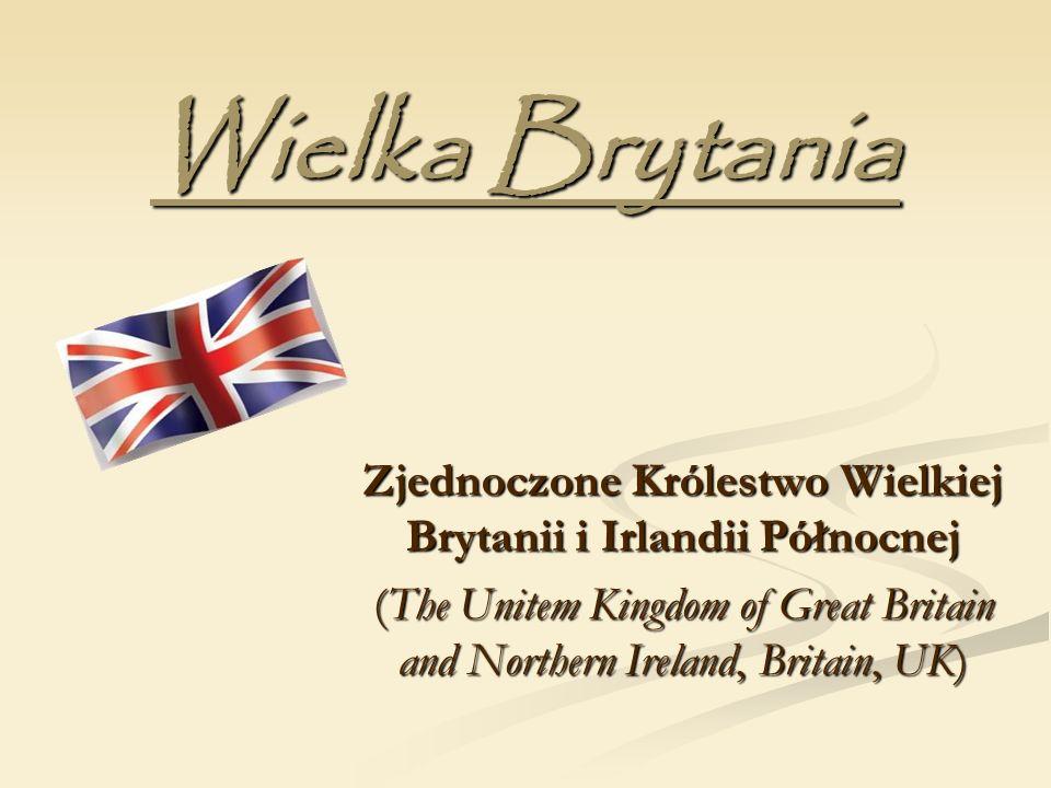 Wielka Brytania Zjednoczone Królestwo Wielkiej Brytanii i Irlandii Północnej (The Unitem Kingdom of Great Britain and Northern Ireland, Britain, UK)