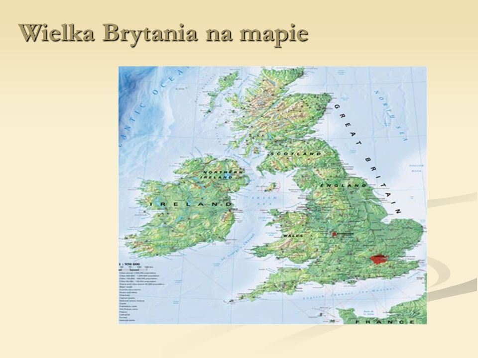 Informacje ogólne Jest to unitarne państwo wyspiarskie położone w Europie Zachodniej. W skład Wielkiej Brytanii wchodzą: Anglia, Walia i Szkocja położ