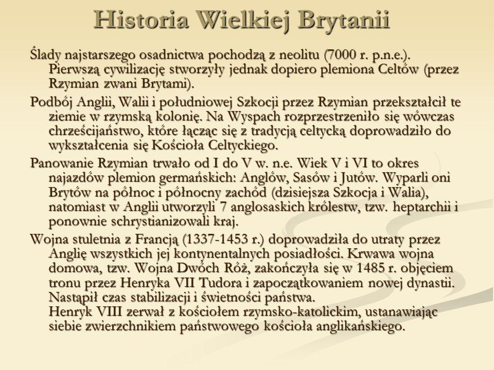 Historia Wielkiej Brytanii Ślady najstarszego osadnictwa pochodzą z neolitu (7000 r.