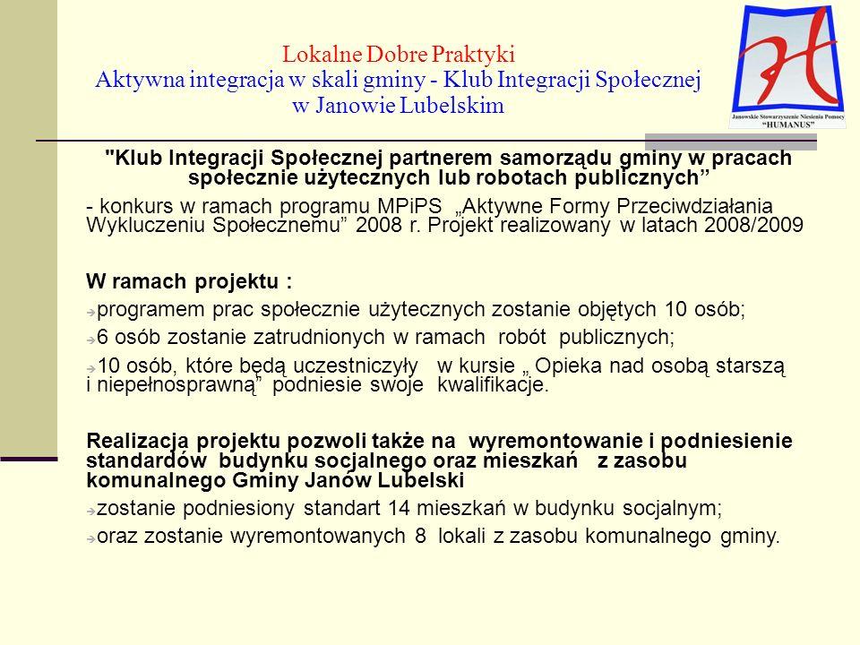 Klub Integracji Społecznej partnerem samorządu gminy w pracach społecznie użytecznych lub robotach publicznych - konkurs w ramach programu MPiPS Aktywne Formy Przeciwdziałania Wykluczeniu Społecznemu 2008 r.