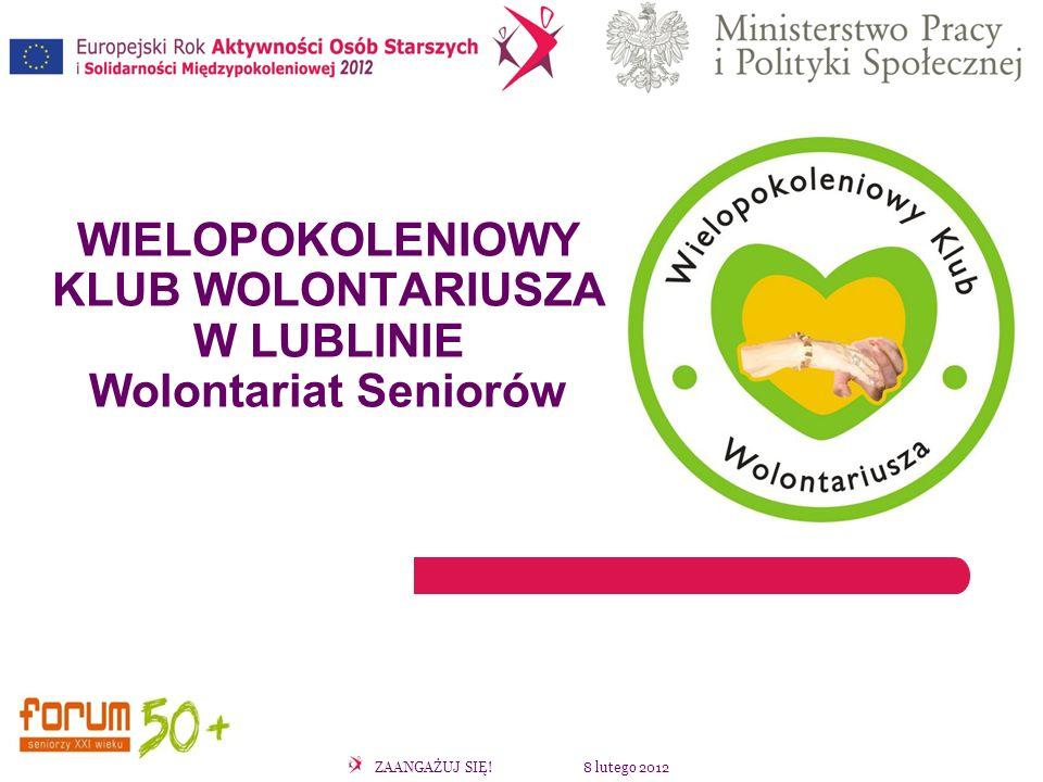 ZAANGAŻUJ SIĘ! 8 lutego 2012 Organizacja Międzynarodowego Dnia Osób Starszych