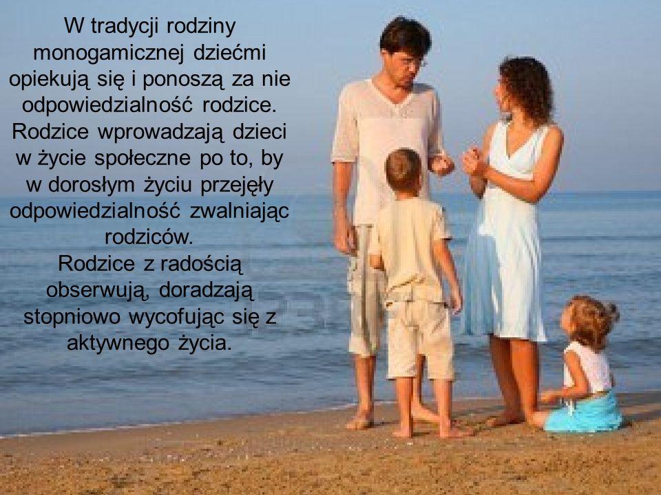 W tradycji rodziny monogamicznej dziećmi opiekują się i ponoszą za nie odpowiedzialność rodzice. Rodzice wprowadzali dzieci w życie społeczne po to, b