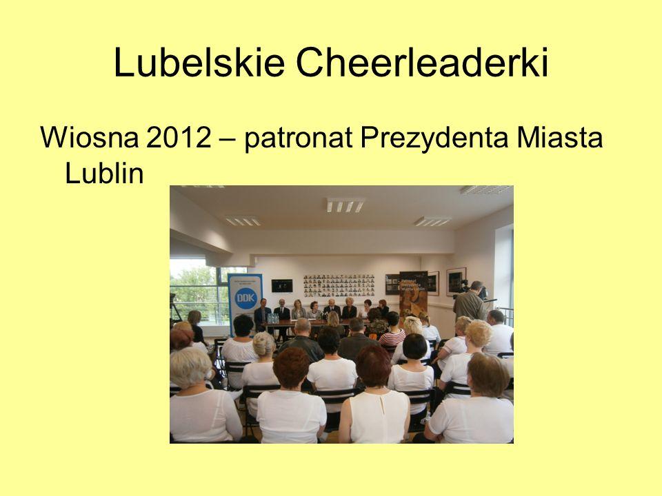 Lubelskie Cheerleaderki Wiosna 2012 – patronat Prezydenta Miasta Lublin