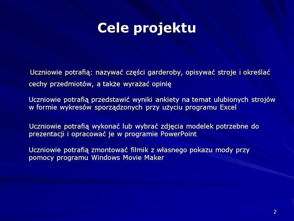 3 Opis projektu Projekt jest zgodny z Podstawą programową języka obcego, a więc rozwija sprawność słuchania, mówienia, czytania i pisania.