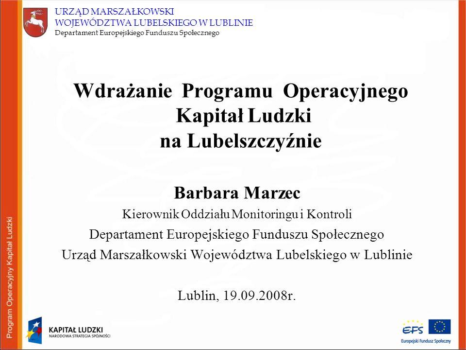 URZĄD MARSZAŁKOWSKI WOJEWÓDZTWA LUBELSKIEGO W LUBLINIE Departament Europejskiego Funduszu Społecznego Wdrażanie Programu Operacyjnego Kapitał Ludzki n