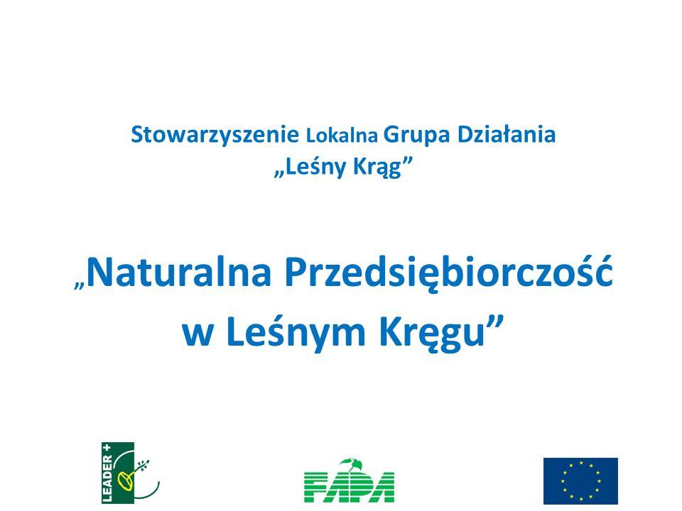 Stowarzyszenie Lokalna Grupa Działania Leśny Krąg Naturalna Przedsiębiorczość w Leśnym Kręgu