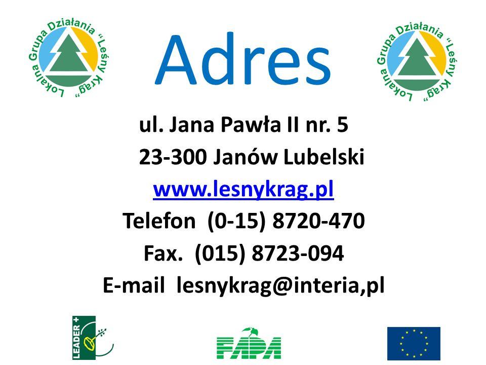 Adres ul. Jana Pawła II nr. 5 23-300 Janów Lubelski www.lesnykrag.pl Telefon (0-15) 8720-470 Fax. (015) 8723-094 E-mail lesnykrag@interia,pl
