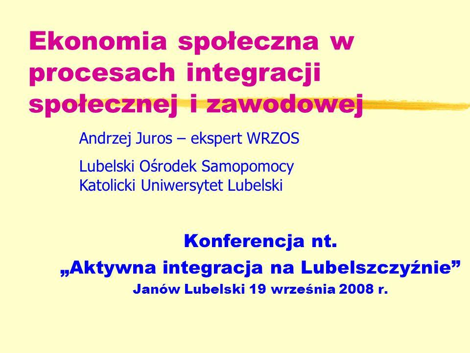 Ekonomia społeczna w procesach integracji społecznej i zawodowej Konferencja nt.