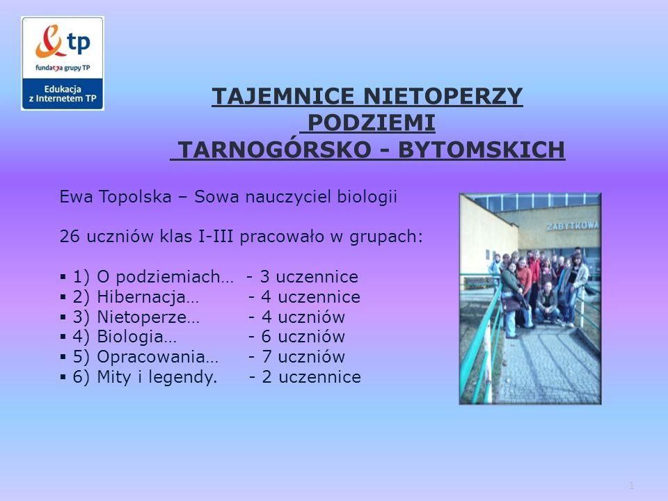 uczniowie znają wartości przyrodnicze Podziemi Tarnogórsko-Bytomskich.