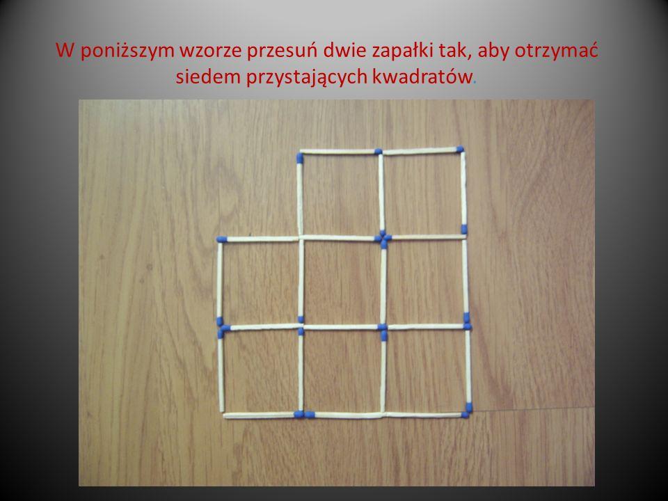 W poniższym wzorze przesuń dwie zapałki tak, aby otrzymać siedem przystających kwadratów.