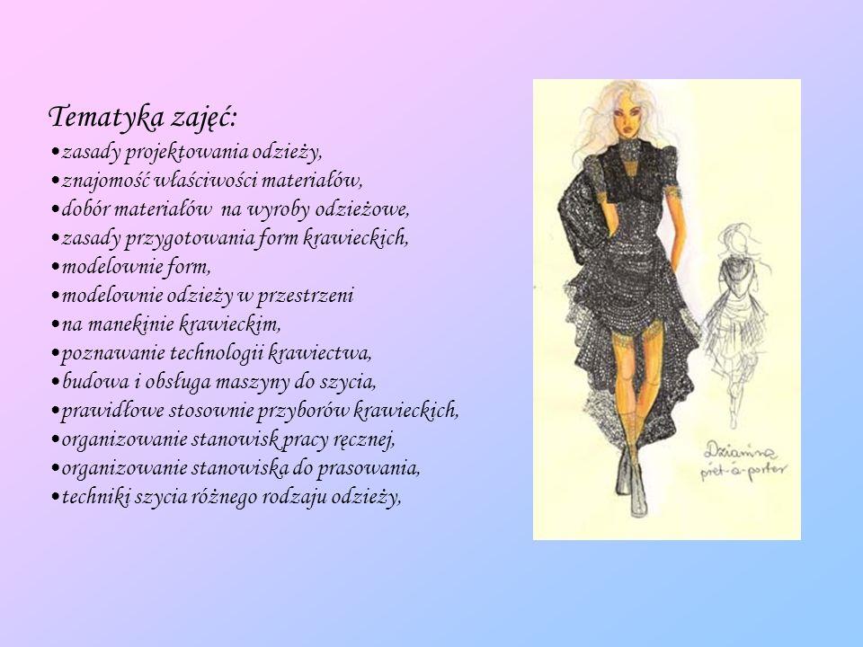 Tematyka zajęć: zasady projektowania odzieży, znajomość właściwości materiałów, dobór materiałów na wyroby odzieżowe, zasady przygotowania form krawie