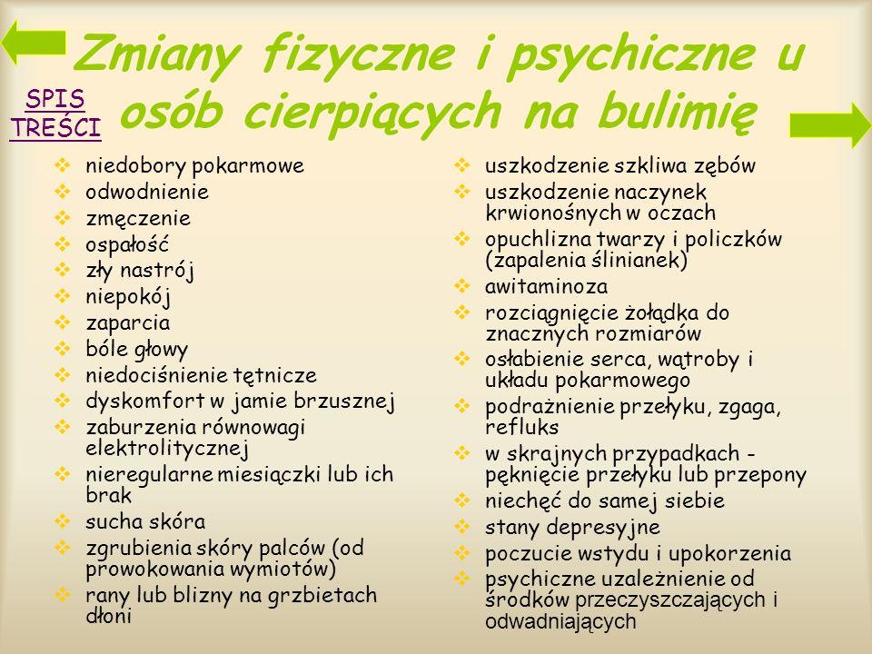 Kryteria rozpoznawania i typy bulimii Możemy podejrzewać bulimię, gdy osoba: ma nawracające okresy żarłoczności, kiedy zjada olbrzymie ilości pokarmu