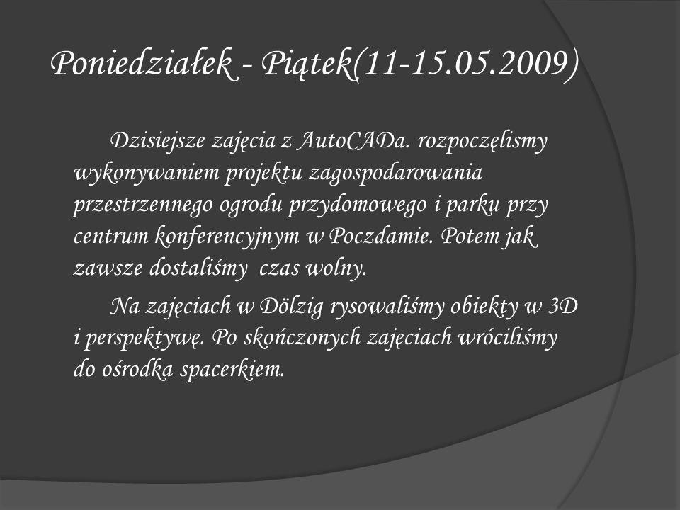 Poniedziałek - Piątek(11-15.05.2009) Dzisiejsze zajęcia z AutoCADa. rozpoczęlismy wykonywaniem projektu zagospodarowania przestrzennego ogrodu przydom