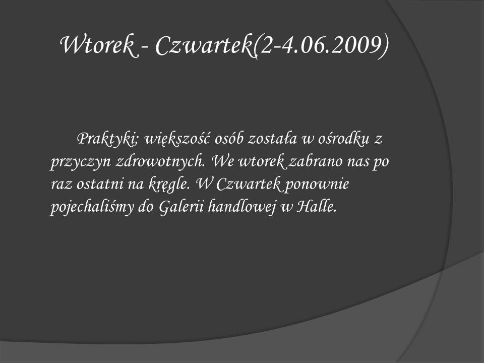 Wtorek - Czwartek(2-4.06.2009) Praktyki; większość osób została w ośrodku z przyczyn zdrowotnych. We wtorek zabrano nas po raz ostatni na kręgle. W Cz