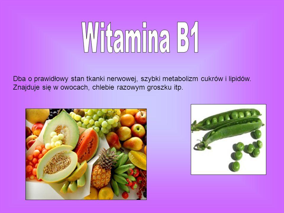 Dba o prawidłowy stan tkanki nerwowej, szybki metabolizm cukrów i lipidów. Znajduje się w owocach, chlebie razowym groszku itp.