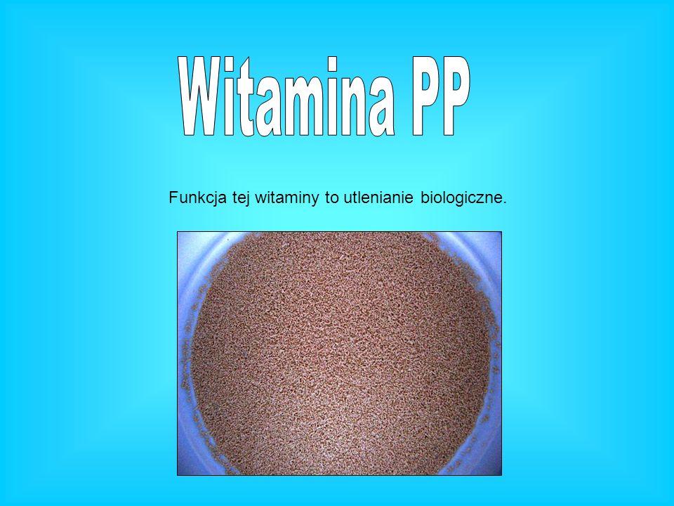 Funkcja tej witaminy to utlenianie biologiczne.