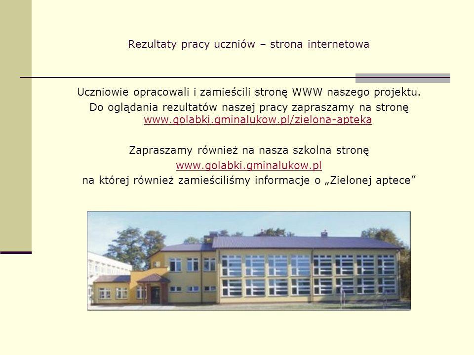Rezultaty pracy uczniów – strona internetowa Uczniowie opracowali i zamieścili stronę WWW naszego projektu. Do oglądania rezultatów naszej pracy zapra