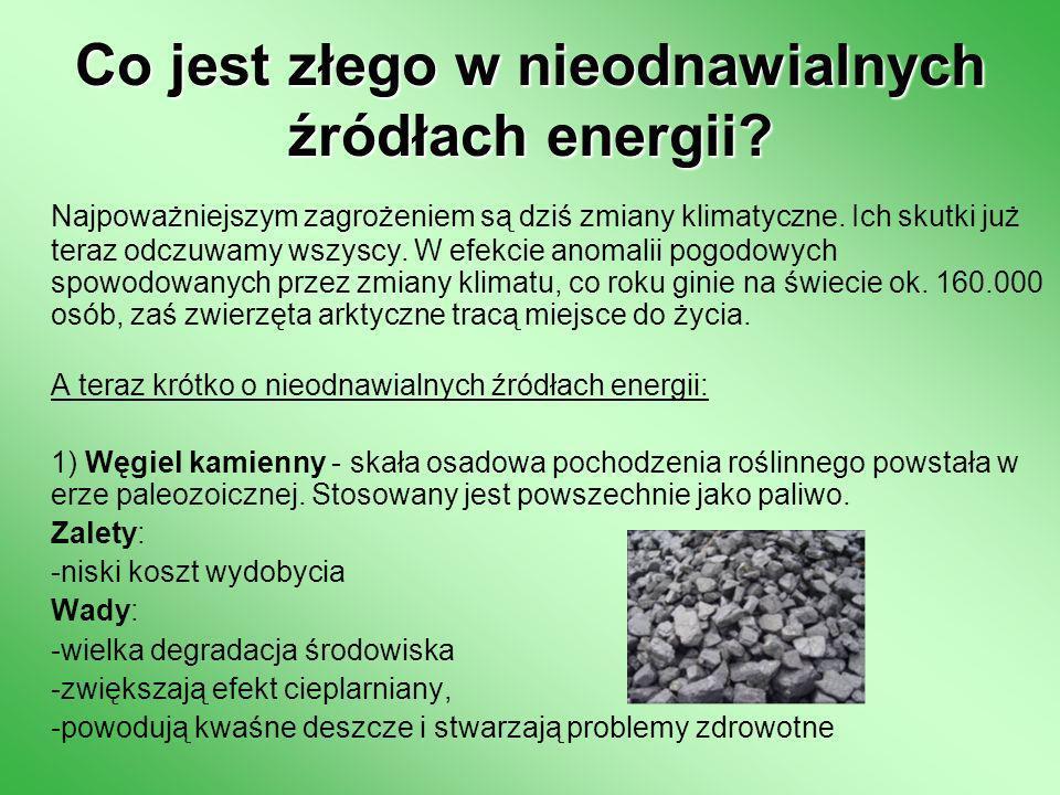 Jeżeli teraz ktoś w odpowiedzi na pytanie: Które więc źródła energii wybrać.