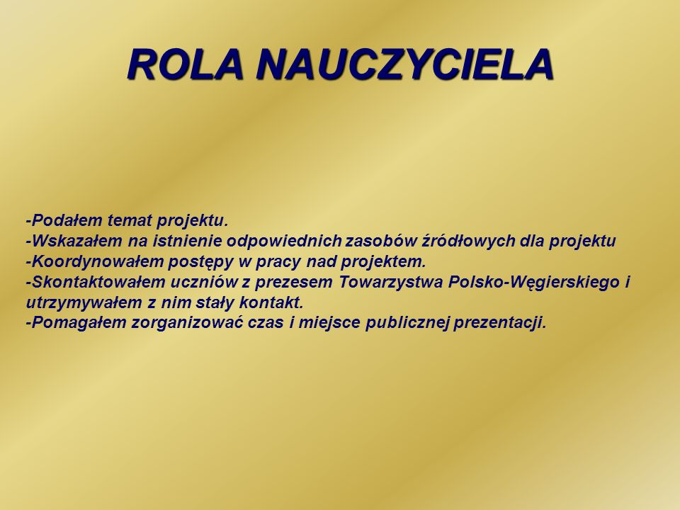 ROLA NAUCZYCIELA -Podałem temat projektu.